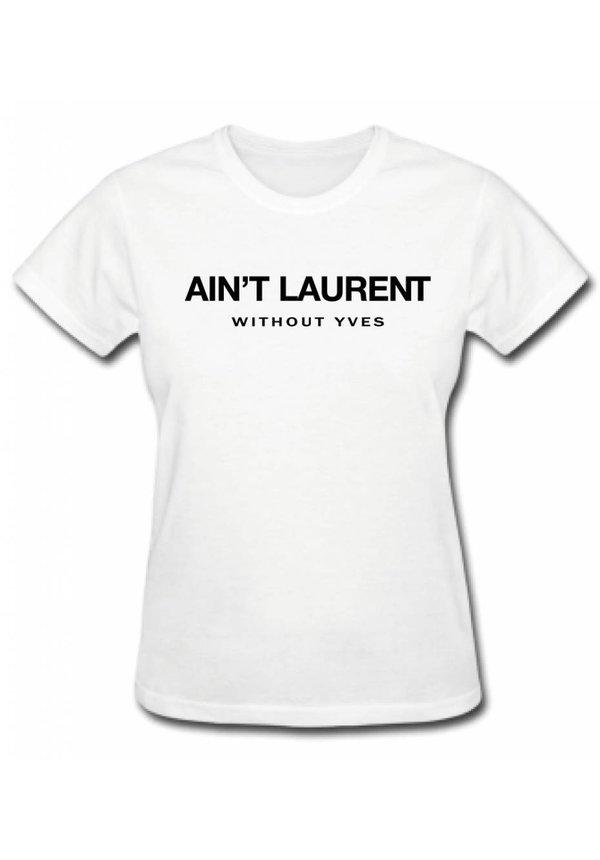 AIN'T LAURENT TEE WHITE (WMN)