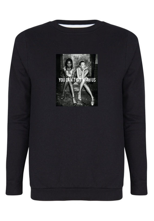 YOU CAN'T SIT WITH US PHOTO SWEATER