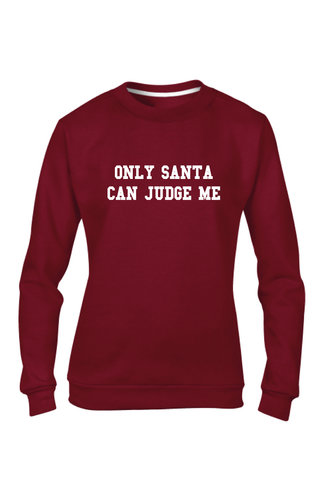 ONLY SANTA CAN JUDGE ME SWEATER (WMN)