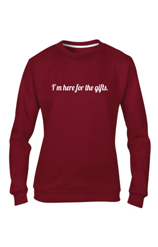 I'M HERE FOR THE GIFTS SWEATER (WMN)