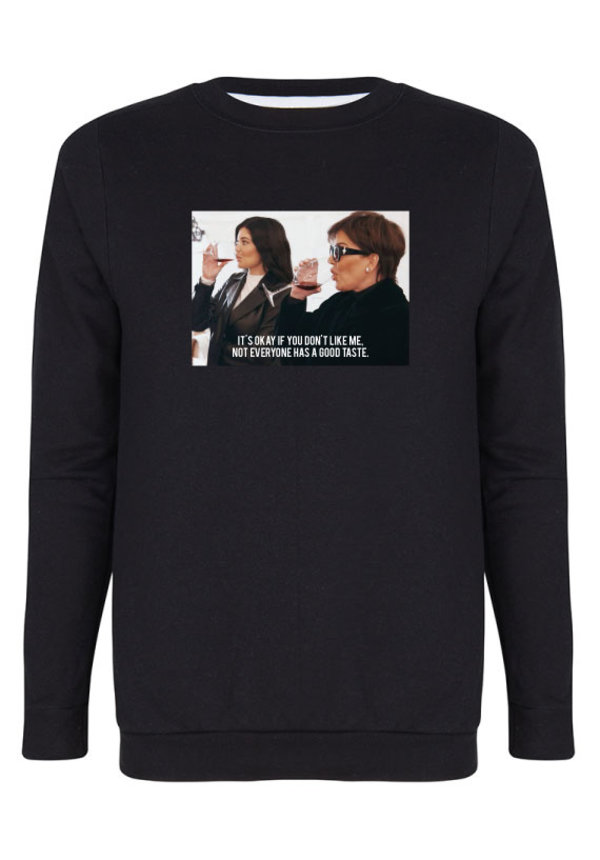 NOT EVERYONE HAS A GOOD TASTE PHOTO SWEATER