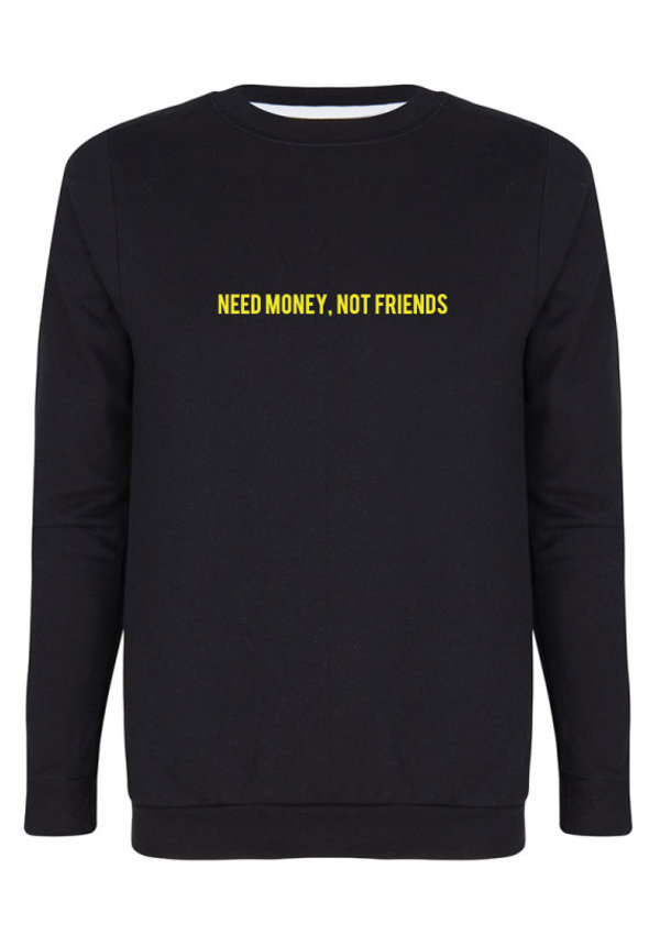NEED MONEY NOT FRIENDS SWEATER NEON PRINT