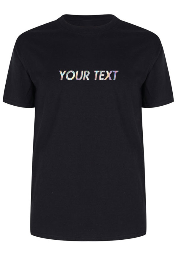 CUSTOM TEXT TEE HOLOGRAPHIC
