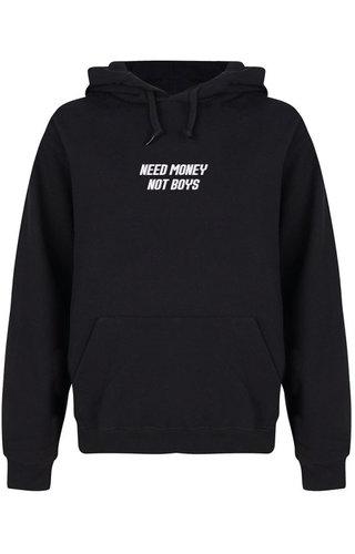 NEED MONEY NOT BOYS HOODIE