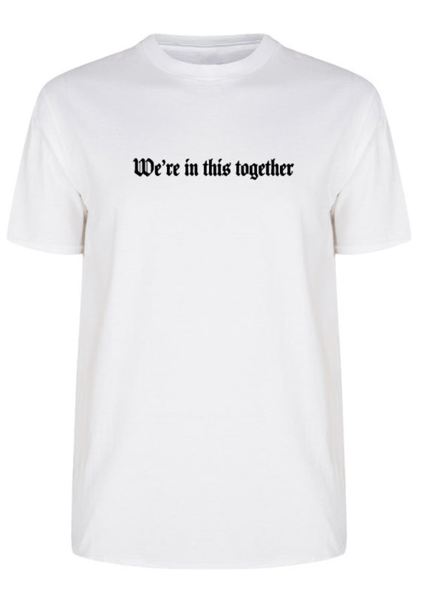 WE'RE IN THIS TOGETHER TEE