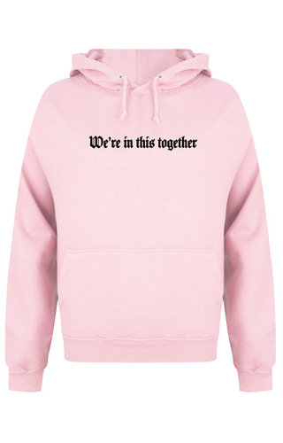 WE'RE IN THIS TOGETHER HOODIE SOFT PINK