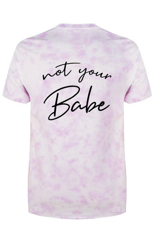 NOT YOUR BABE TIE DYE TEE