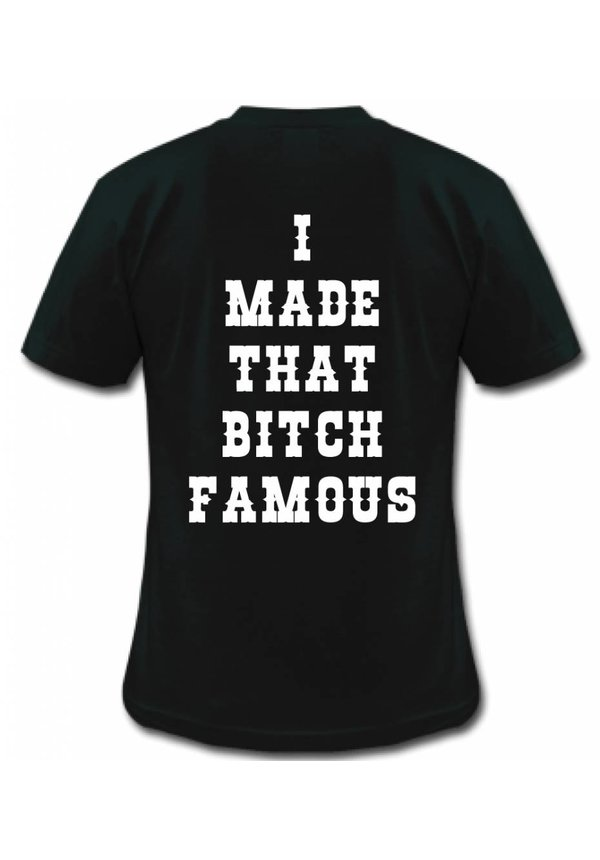 MADE THAT BITCH FAMOUS TEE (MEN)