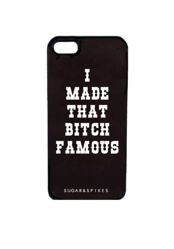 MADE THAT BITCH FAMOUS CASE