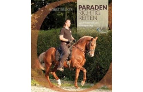 Design by Horst Becker PARADEN RICHTIG REITEN: DAS MYSTERIUM DER HILFEGEBUNG