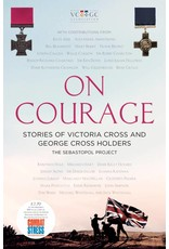 On Courage: Stories of Victoria Cross and George Cross Holders