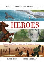Heroes: Incredible true stories of courageous animals Author David Long