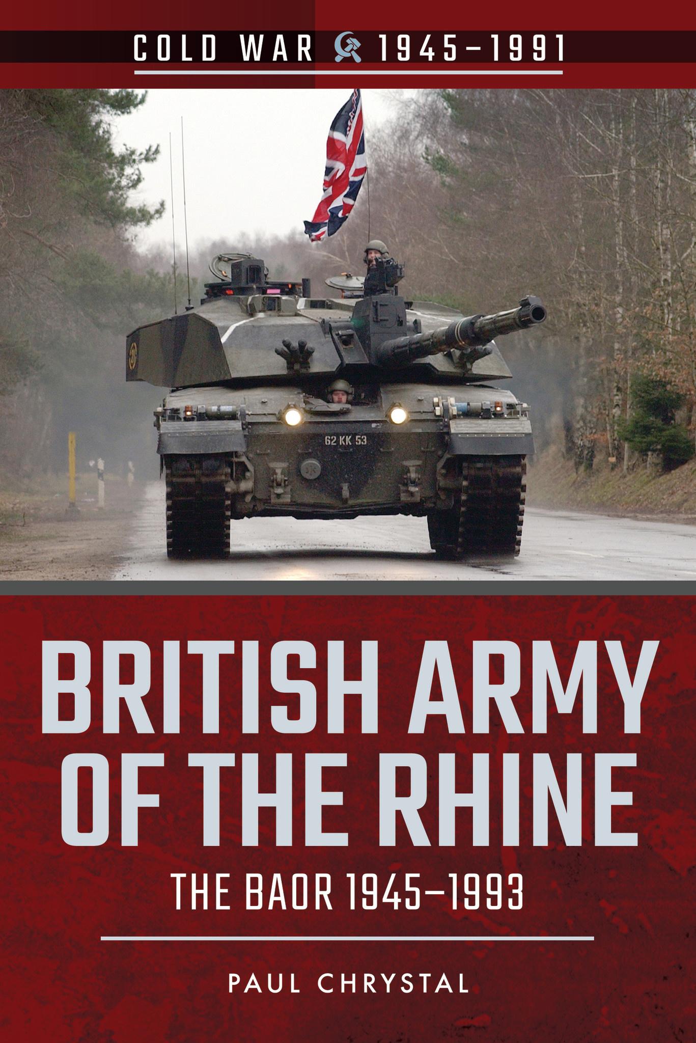 British Army of The Rhine - The BAOR Author Paul Chrystal