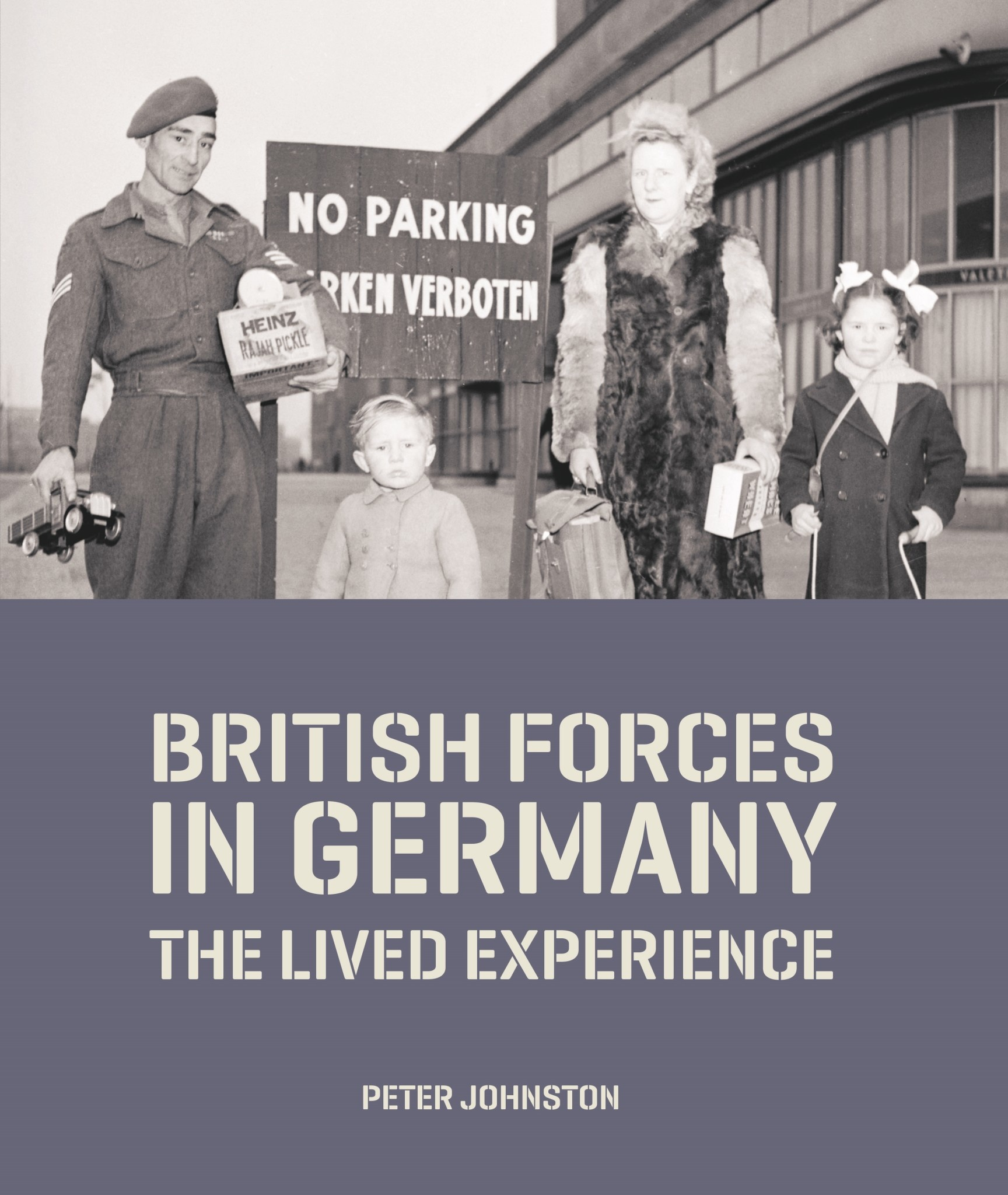 British Forces in Germany: The Lived Experience AuthorPeter Johnston