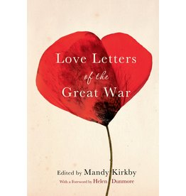 Love Letters of the Great War Edited Mandy Kirkby