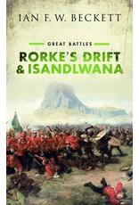 Great Battles Rorke's Drift & Isandlwana, Author Ian F.W.Beckett