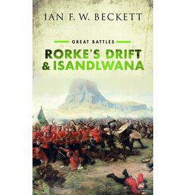 Great Battles Rorke's Drift & Isandlwana Author Ian F.W.Beckett