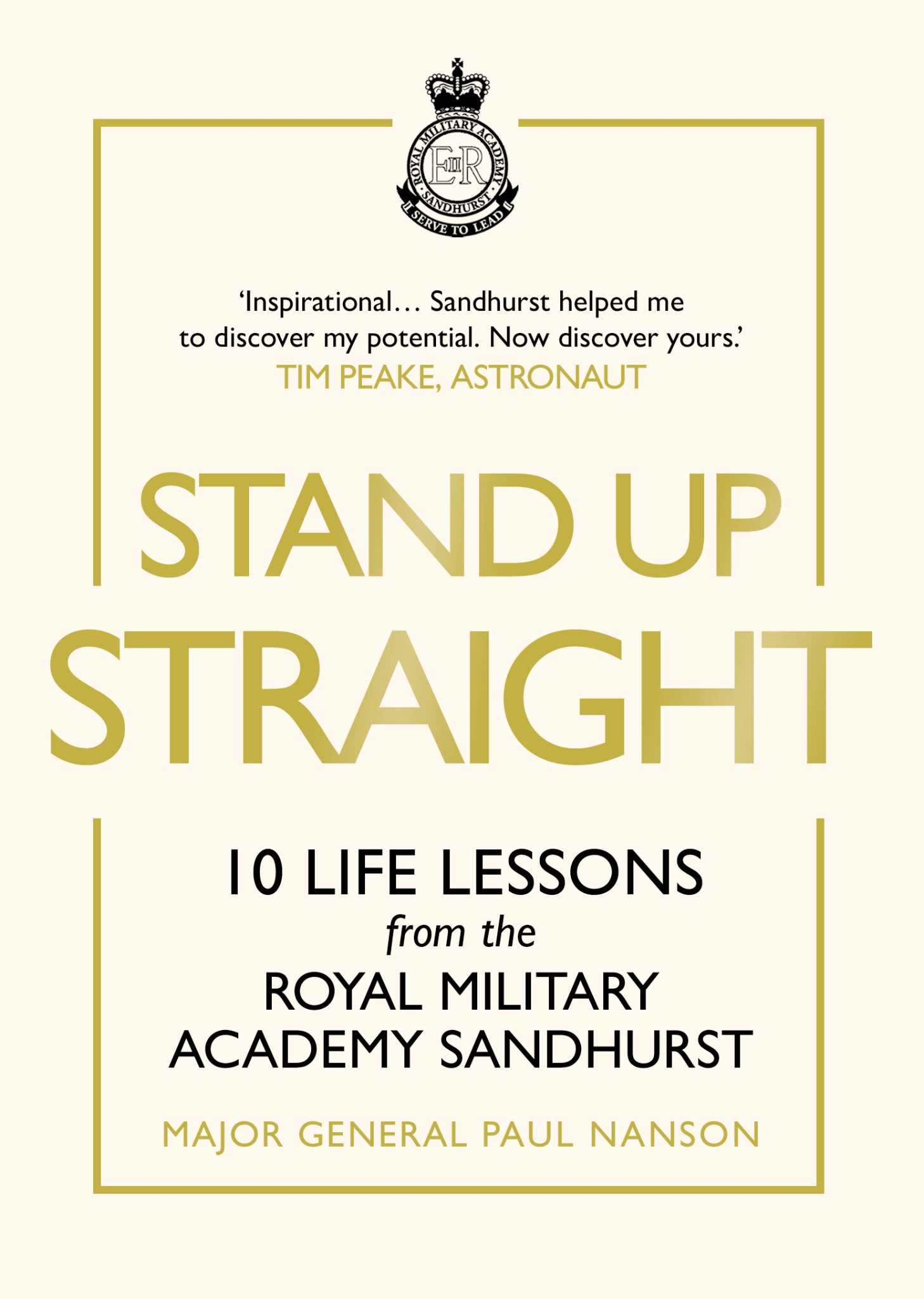 Stand Up Straight 10 Life Lessons from the Royal Military Academy Sandhurst Author Paul Nanson