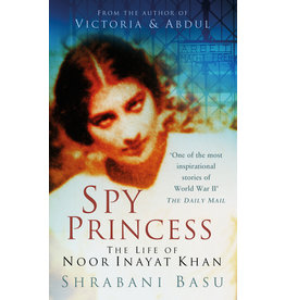 Spy Princess The Life of Noor Inayat Khan Author Shrabani Basu