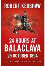 24 Hours At Balaclava 25 October 1854 Author Robert Kershaw