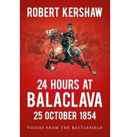24 Hours At Balaclava 25 October 1854 Author Robert Kershaw