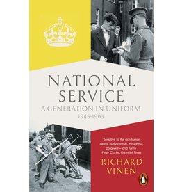 National Service: A Generation in Uniform 1945-1963 Author Richard Vinen