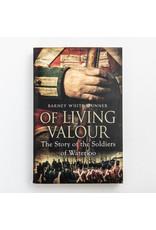 Of Living Valour Author Barney White-Spunner