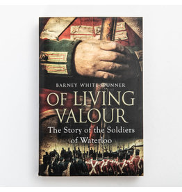 Of Living Valour Author Barney White-Spunner