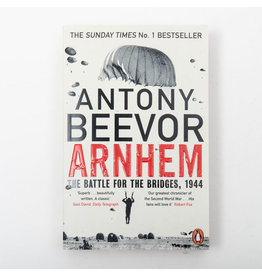 Arnhem: The Battle for the Bridges,1944 Author Antony Beevor PB