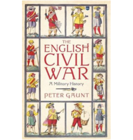 The English Civil War: A Military History Author Peter Gaunt