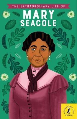 The Extraordinary Life of Mary Seacole Author Naida Redgrave