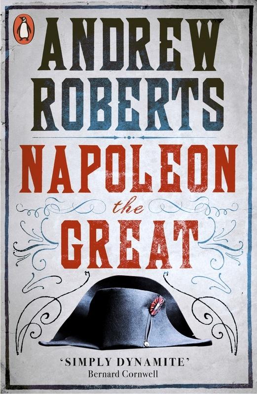 Napoleon the Great, Andrew Roberts