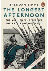 The Longest Afternoon: The 400 Men who Decided the Battle of Waterloo Author Brendan Simms