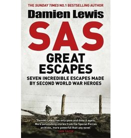 SAS Great Escapes, Seven Incredible Escapes Made By Second World War Heroes Author Damien Lewis