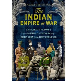The Indian Empire at War Author George Morton-Jack