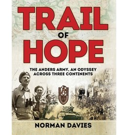 Trail of Hope: The Anders Army, An Odyssey Across Three Continents Author Norman Davies