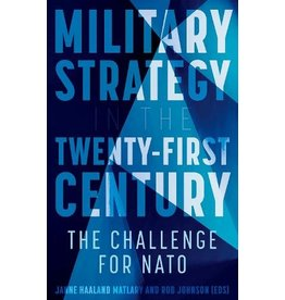 Military Strategy in the 21st Century: The Challenge for NATO Editor Rob Johnson & Janne Haaland Matlary