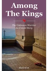 Among the Kings: The Unknown Warrior, an Untold Story Author Mark Scott