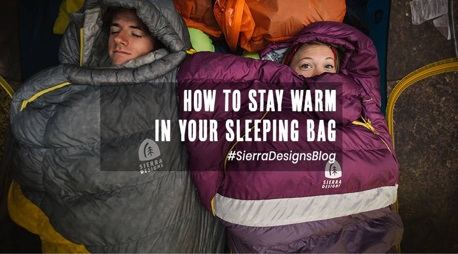 How to stay warm in your sleeping bag