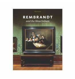 Rembrandt and the Mauritshuis (Engels)