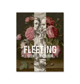 FLEETING  scents in colour  (Engels)
