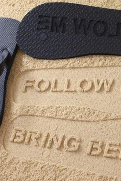 Follow me Bring beer slippers