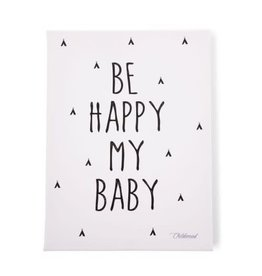 Childhome Schilderij Be Happy My Baby 30x40cm