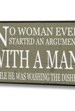 Hill Interiors No Woman Ever Started An Argument Plaque