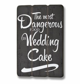 Hill Interiors The Most Dangerous Food is Wedding Cake Wooden Plaque