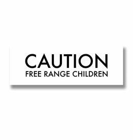"""Caution Free Range Children""  Plaque"