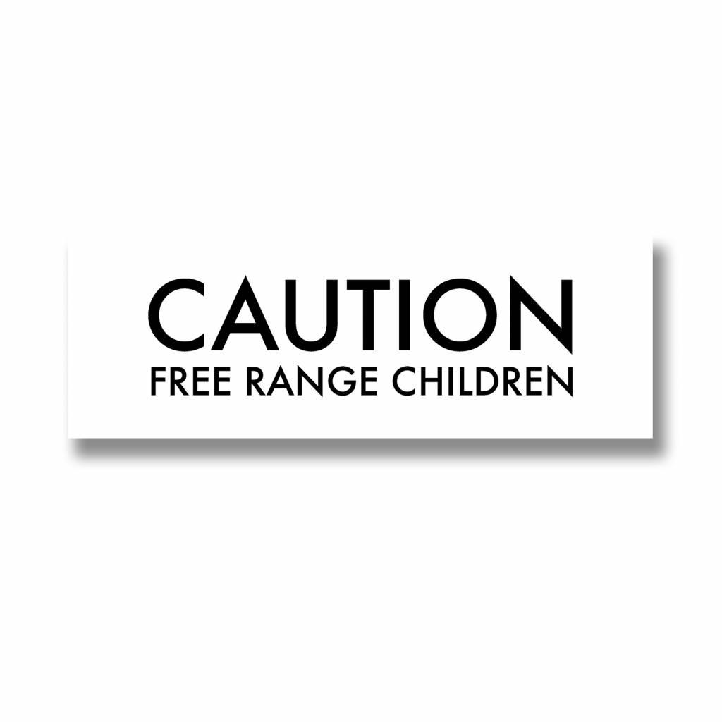 """Hill Interiors """"Caution Free Range Children"""" Plaque"""