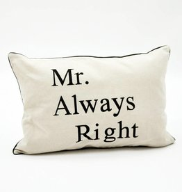 Mr. Always Right Cushion - 40 x 60 cm