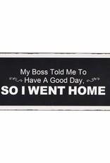 "Metal Sign - ""My Boss..."""