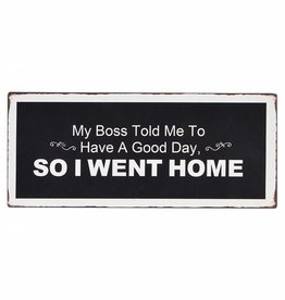 A Funny Metal Sign - My Boss